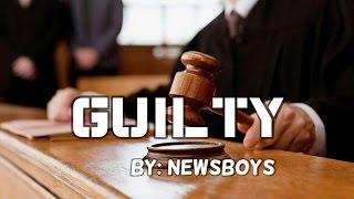 getlinkyoutube.com-Newsboys - Guilty Lyrics (Remastered)