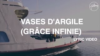 getlinkyoutube.com-Vases d'Argile (Grâce Infinie) - Lyric Video