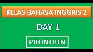 Kelas Bahasa Inggris 2 - Pronoun / Kata Ganti