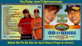Mahal Mo Pa Ba Ako - April Boys (with Lyrics)