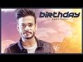 Arsh Maini: Birthday Official Video Parmish Verma | Punjabi songs 2017
