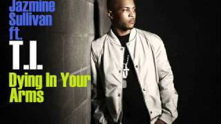 T.I. - Dying In Your Arms