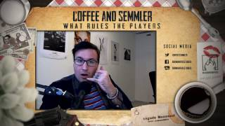 Coffee and Semmler - What Rules The Players