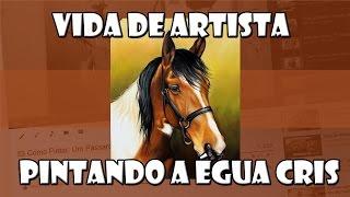 getlinkyoutube.com-Vida de Artista: Pintando a Égua Cris