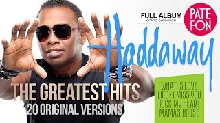 getlinkyoutube.com-HADDAWAY - ТНЕ GREATEST HITS (Original versions)