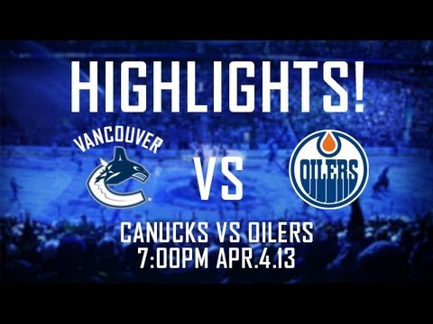 Oilers at Canucks Highlights (Apr 4, 2013)