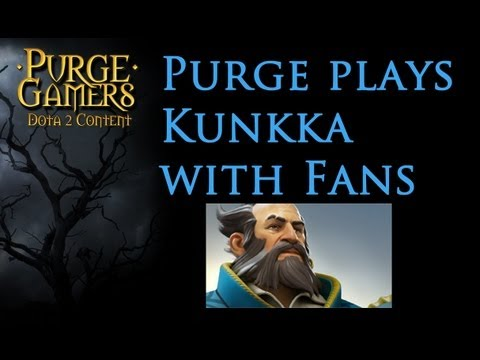 Dota 2 Purge plays Kunkka with fans
