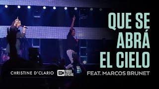 Christine D'Clario | Que se abra el Cielo | Feat. Marcos Brunet width=