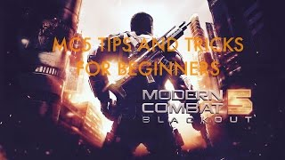 Modern Combat 5 Blackout: Tips and Tricks for Beginners!