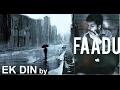 Ek Din by Faadu Rapper Aditya Parihar