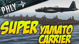 getlinkyoutube.com-War Thunder - SUPER YAMATO CARRIER - War Thunder User Mission!