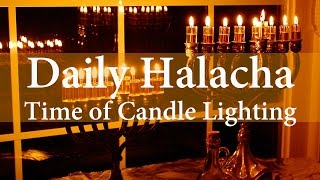 Chanukah -  Time of Candle Lighting