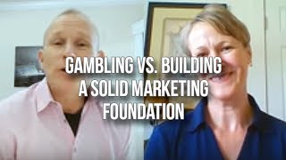 GQ 234: Gambling vs. Building A Solid Marketing Foundation