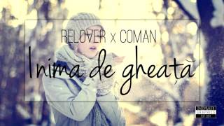 getlinkyoutube.com-Relover - Inima de gheata feat. CoMan (Videoclip neoficial)