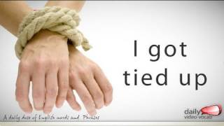 getlinkyoutube.com-Daily English Vocabulary  - E02 - I got tied up