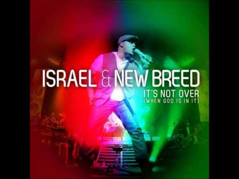 Israel Houghton featuring Jason Nelson and James Fortune - It's Not Over (When God Is In It)