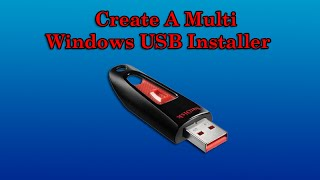 Create Multi Windows USB Installer