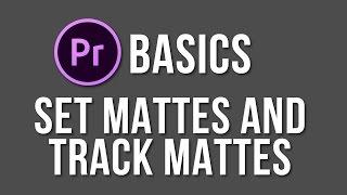 getlinkyoutube.com-Set Mattes & Track Mattes - Adobe Premiere Pro Basics