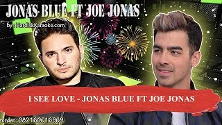 I SEE LOVE   JONAS BLUE FT JOE JONAS Karaoke