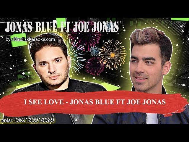 I SEE LOVE   JONAS BLUE FT JOE JONAS Karaoke