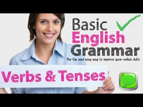 English Grammar Lessons - Basic English Grammar -- Verbs and Tenses