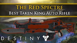 Destiny - Red Spectre: The best Auto Rifle in The Taken King (Red Death's brother)