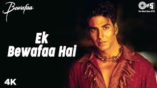 Ek Bewafaa Hai - Bewafaa   Akshay Kumar & Kareena Kapoor   Sonu Nigam   Nadeem - Shravan