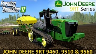 getlinkyoutube.com-Farming Simulator 17 JOHN DEERE 9RT 9460, 9510 & 9560