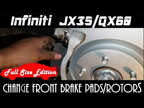 Infiniti JX35 Changing Your Front Brake Pads and Rotors - Full Size Edition