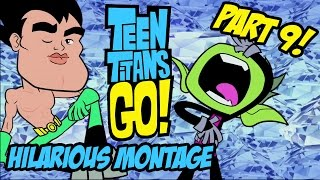 getlinkyoutube.com-Teen Titans Go! - Hilarious Montage Part 9