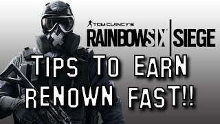 getlinkyoutube.com-TOP TIPS to Earn RENOWN FAST!! - Rainbow Six Siege