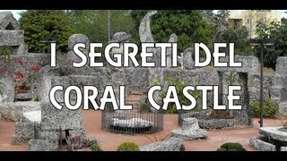 getlinkyoutube.com-I Segreti del Coral Castle - Sub ITA