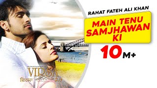 Main Tenu Samjhawan Ki   Rahat Fateh Ali Khan | Latest Punjabi Song