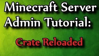 Minecraft Admin How-To: Crate Reloaded