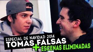 getlinkyoutube.com-TOMAS FALSAS + ESCENAS ELIMINADAS (Especial de Navidad 2014)