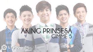 GIMME 5 - Aking Prinsesa (Official Lyric Video)