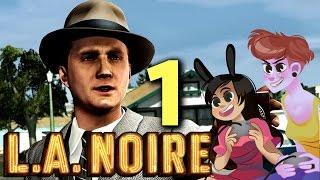 getlinkyoutube.com-LA NOIRE - 2 GIRLS 1 LET'S PLAY PART 1: MASCULINITY IS WEIRD