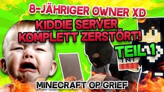 getlinkyoutube.com-Minecraft Op Grief - 8-JÄHRIGER OWNER xD KIDDIE SERVER KOMPLETT ZERSTÖRT!