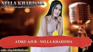 ATIKU AJUR - NELLA KHARISMA Karaoke