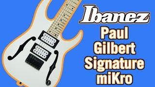 Ibanez Paul Gilbert Signature miKro Review & Demo