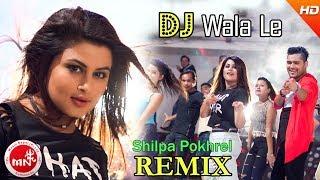 Shilpa Pokharel 's New Nepali Remix Song 2074   DJ Walale - Chakra Bam   Ft.Mr.RJ
