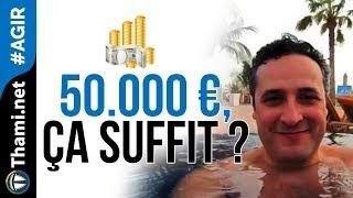 Est-ce que 50.000 € ça suffit pour devenir libre financièrement ?