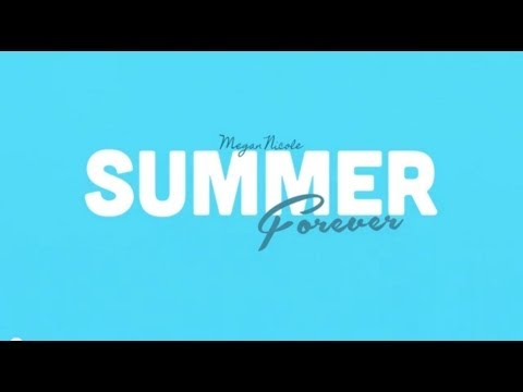 Summer Forever Lyric Video - Megan Nicole (Original Song)