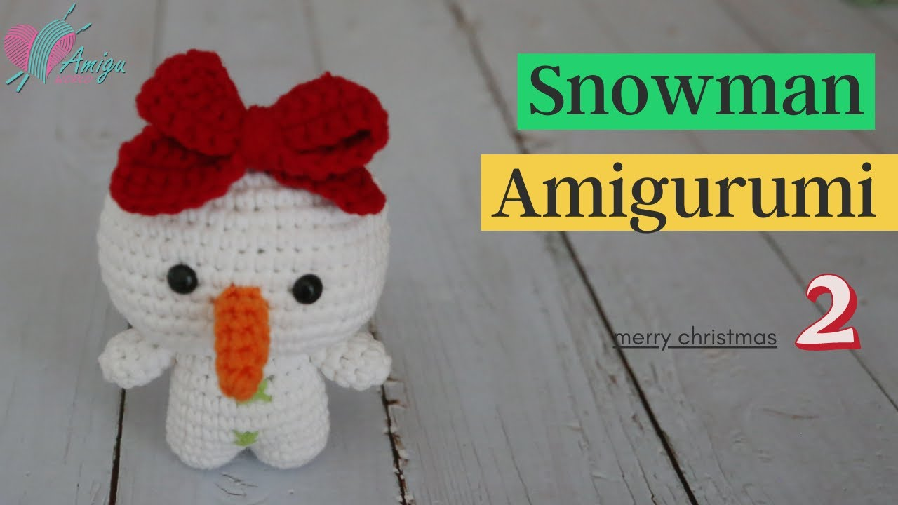How to crochet a Snowman amigurumi (P2/3)