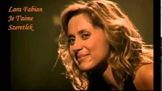 Lara Fabian   Je T'aime   Live Concert   magyar felirattal