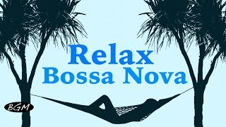 getlinkyoutube.com-Relaxing Bossa Nova Guitar Music - Chill Out Music - Background Music
