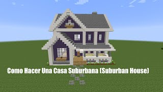 Como Hacer Una Casa Suburbana PT1  (Suburban House)
