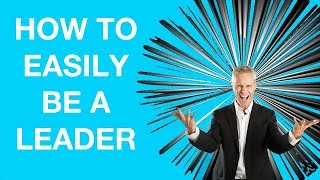 How to Be A Leader: The Best Technique