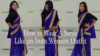 How to wear a saree like an Outfit