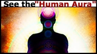 getlinkyoutube.com-How to See an Aura: Learn to See the Human Aura in 5 Minutes